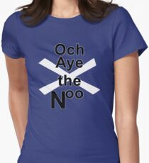 Och Aye the Noo for Scottish Independence Women's Fitted T-Shirt