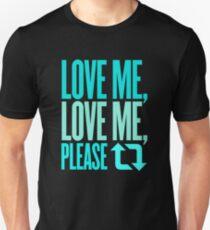 Love Me, Love Me, Please Retweet Unisex T-Shirt