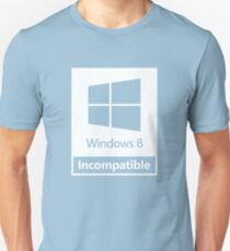 Windows 8 Incompatible Unisex T-Shirt