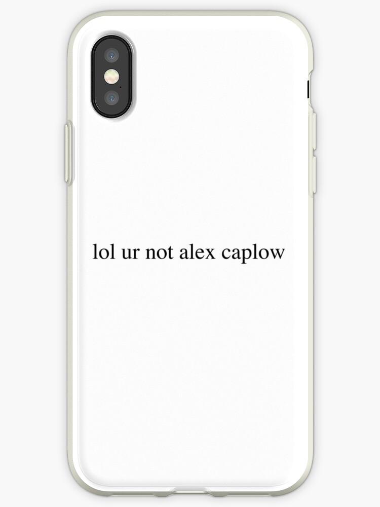 lol ur not alex caplow by Isabel Ramsey