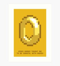 8-Bit Lessons: Video Games Taught Me To Be Careful With Money Art Print