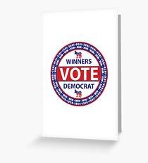 Winners Vote Democrat Greeting Card