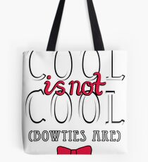 Cool is not Cool Tote Bag