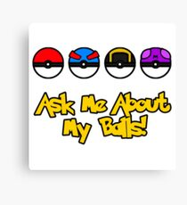 Ask Me About My Balls! Canvas Print