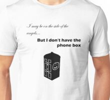 I don't have the phone box (Black) Unisex T-Shirt