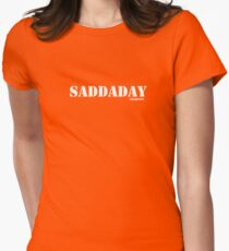 Saddaday T-Shirt