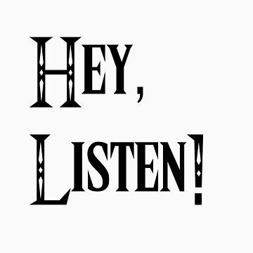 Hey, Listen! by SatansHamsters
