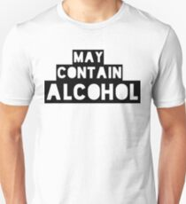May Contain Alcohol | Blackout Shirts T-Shirt