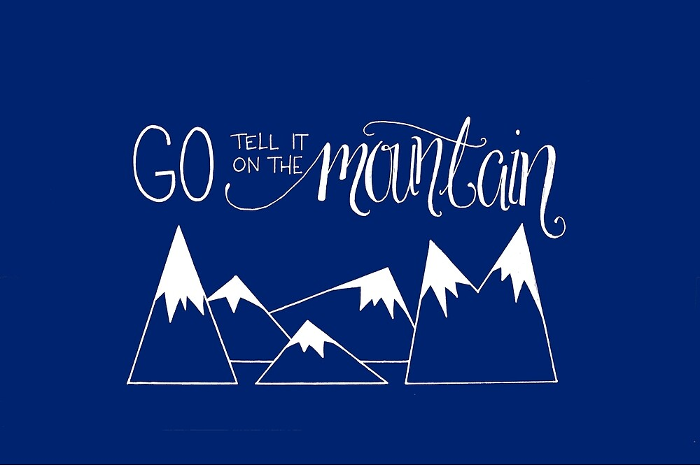Tell it on the Mountain by RebeccaAnn