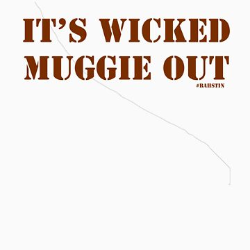 It's Wicked Muggie Out by jeffnewell