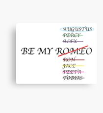 Be my Romeo- NOT I want Augustus Waters  Metal Print