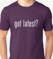 got latest? Unisex T-Shirt