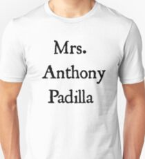 Mrs. Anthony Padilla  T-Shirt