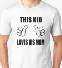 This Kid Loves His Mom Unisex T-Shirt