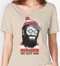 We Got Him Women's Relaxed Fit T-Shirt