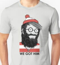 We Got Him Unisex T-Shirt