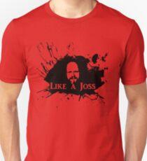 Like a Joss T-Shirt