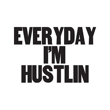 Straight Hustlin' by kiinkintheneck