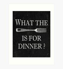What The Fork Is For Dinner? Art Print