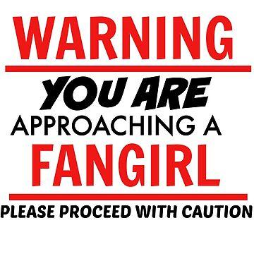 Warning Fangirl T-Shirt by sprinkleofmia