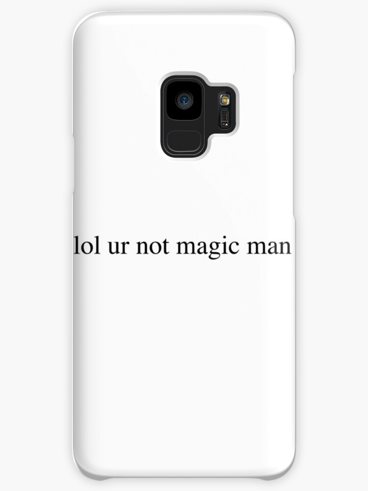 lol ur not magic man by Isabel Ramsey