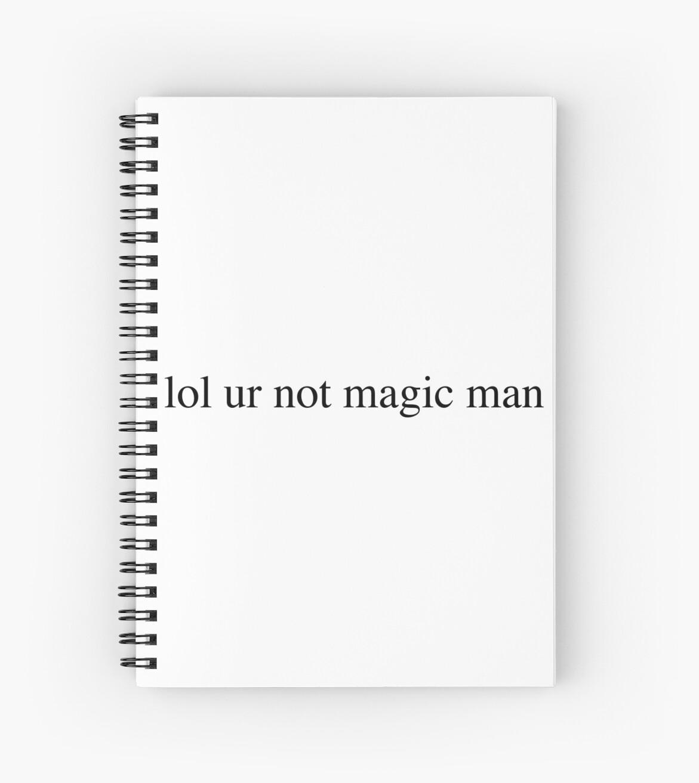 lol ur not magic man by Isabel Ramsey