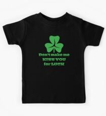 Don't make me kiss you for LUCK Kids Clothes