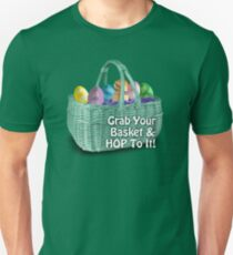 Easter - Grab your basket, and hop to it! Unisex T-Shirt