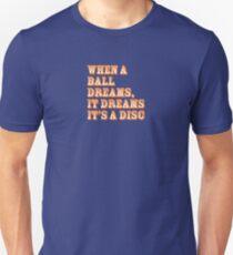 When a ball dreams... Disc Golf T-Shirt