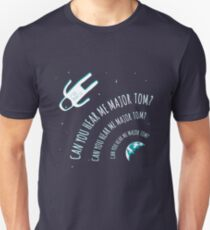 Can you hear me Major Tom? T-Shirt