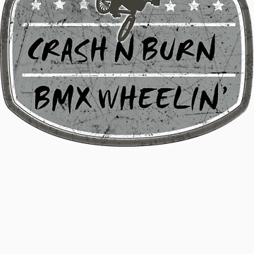 BMX Crash and Burn by SportsT-Shirts