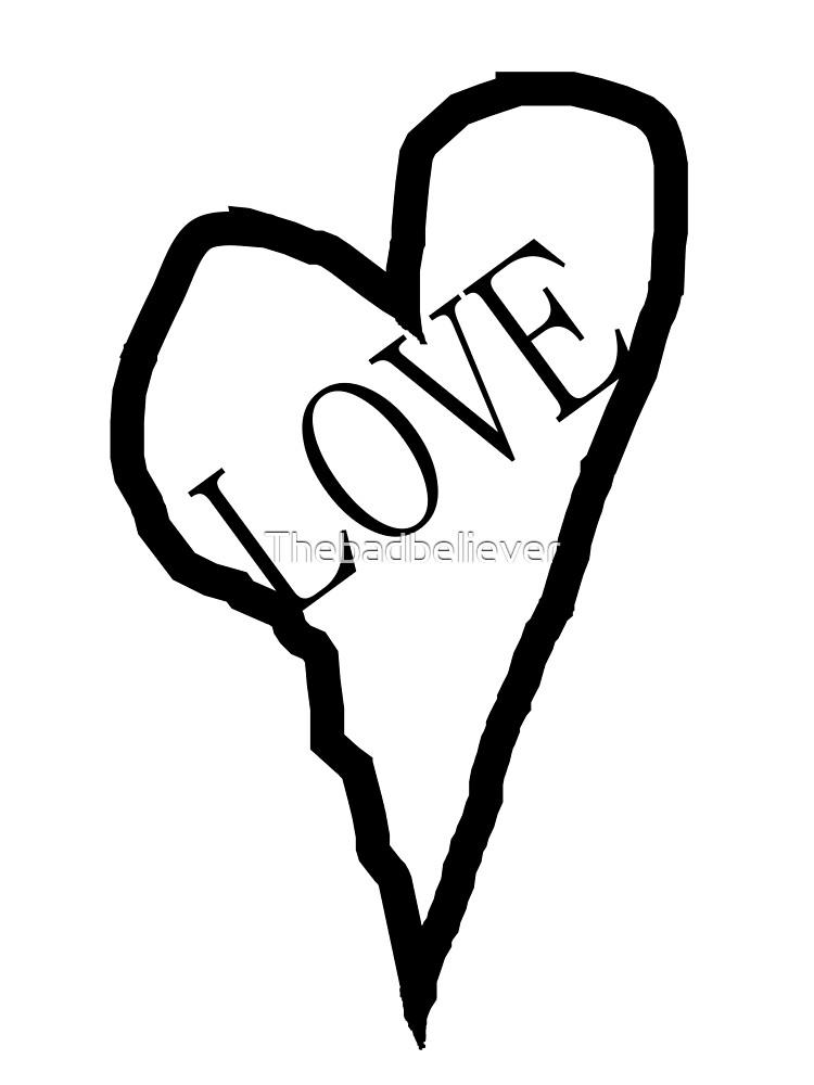 HEART LOVE (Black Print) by Thebadbeliever