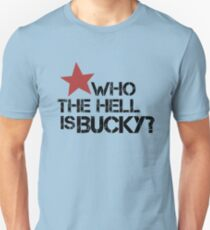 who the hell is Bucky? Unisex T-Shirt