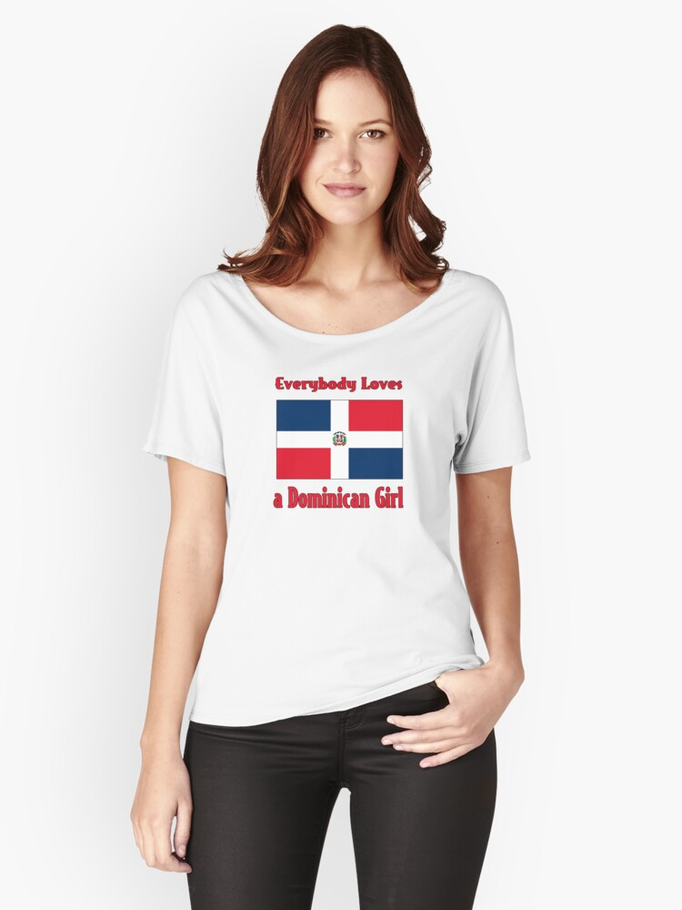 Everybody Loves a Dominican Girl Women's Relaxed Fit T-Shirt Front
