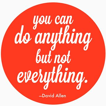 You Can Do Anything But Not Everything - David Allen  by Selfcontrol