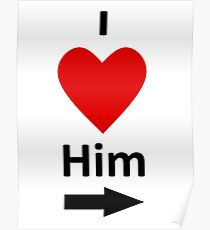 I Love Him - (Designs4You) Poster