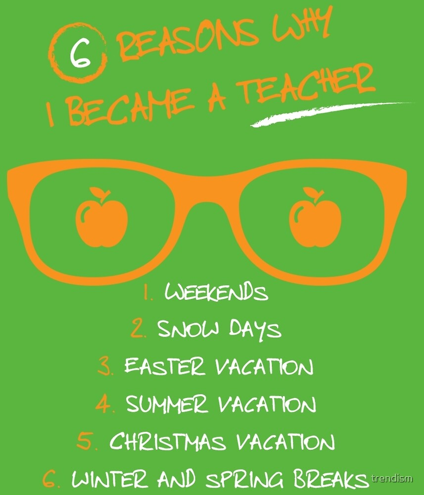 6 Reasons why i became a Teacher by trendism