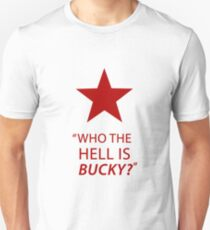 """who the hell is Bucky?""  T-Shirt"