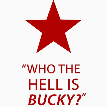 """who the hell is Bucky?""  by kevinlartees"