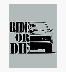 F&F, ride or die Photographic Print