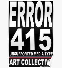ERROR 415 Art Collective Poster C -  Poster