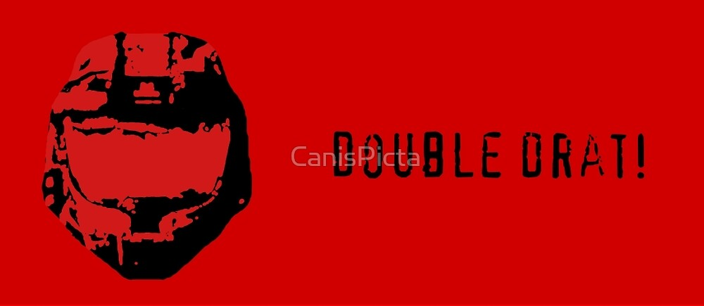 Double Drat! by CanisPicta