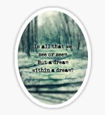 A Dream Within A Dream Sticker