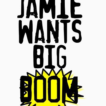 Jamie Wants Big Boom! by mickaontherocks