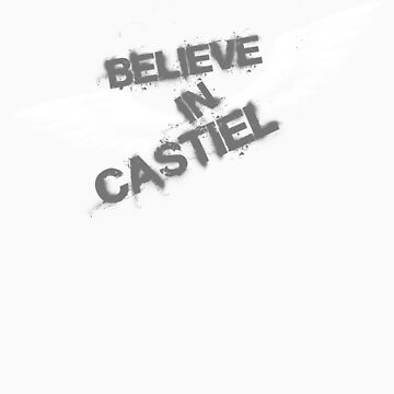Believe in Castiel -- light graffiti by webgeekist