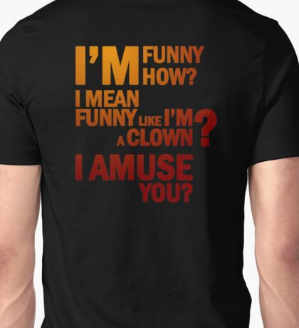 Goodfellas - I Amuse You? Unisex T-Shirt