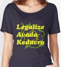 LEGALIZE AVADA KEDAVRA Women's Relaxed Fit T-Shirt