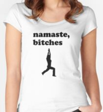 Namaste Bitches Women's Fitted Scoop T-Shirt