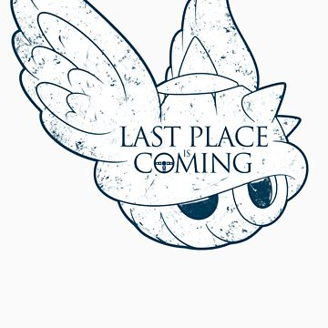 Last Place is Coming (sticker) by RebelArts