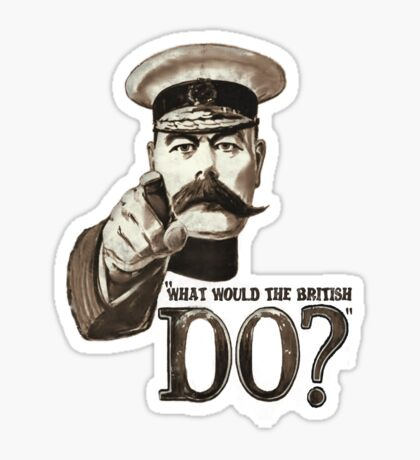 """""""What would the British do?"""" Sticker"""